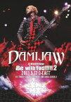 DAMIJAW 47都道府県tour Be with You!!!!!2 2013.5.17 O-EAST [ DAMIJAW ]