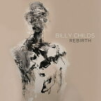 【輸入盤】Rebirth [ Billy Childs ]