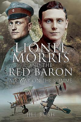 Lionel Morris and the Red Baron: Air War on the Somme画像