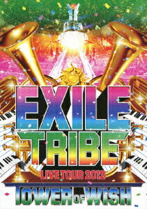 EXILE TRIBE LIVE TOUR 2012 TOWER OF WISH(DVD3枚組) [ EXILE ]