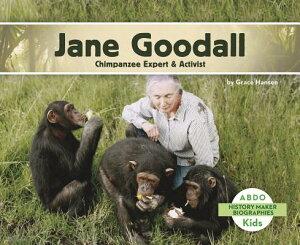Jane Goodall: Chimpanzee Expert & Activist JANE GOODALL (History Maker Bios (Lerner)) [ Grace Hansen ]