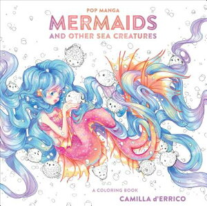 Pop Manga Mermaids and Other Sea Creatures: A Coloring Book POP MANGA MERMAIDS & OTHER SEA [ Camilla D'Errico ]