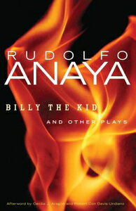 Billy the Kid and Other Plays BILLY THE KID & OTHER PLAYS (Chicana and Chicano Visions of the Americas) [ Rudolfo Anaya ]