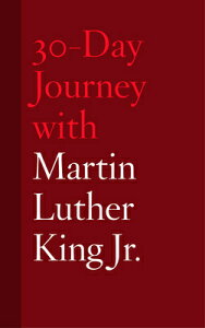 30-Day Journey with Martin Luther King Jr. 30-DAY JOURNEY W/MARTIN LUTHER (30-Day Journey) [ Jonathan Chism ]