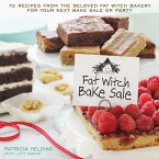 Fat Witch Bake Sale: 67 Recipes from the Beloved Fat Witch Bakery for Your Next Bake Sale or Party FAT WITCH BAKE SALE (Fat Witch Baking Cookbooks) [ Patricia Helding ]