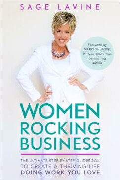 Women Rocking Business: The Ultimate Step-By-Step Guidebook to Create a Thriving Life Doing Work You WOMEN ROCKING BUSINESS [ Sage Lavine ]