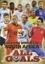 2010 FIFA ワールドカップ 南アフリカ オフィシャルDVD::オール・ゴールズ [ (サッカ ...