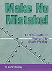 Make No Mistake! an Outcome-Based Approach to Mistake-Proofing MAKE NO MISTAKE AN OUTCOME [ C. Martin Hinckley ]