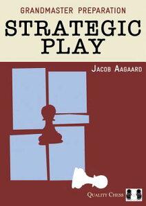 Grandmaster Preparation: Strategic Play GRANDMASTER PREPARATION STRATE (Grandmaster Preparation) [ Jacob Aagaard ]