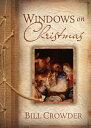 Windows on Christmas WINDOWS ON XMAS [ Bill Crowder ]