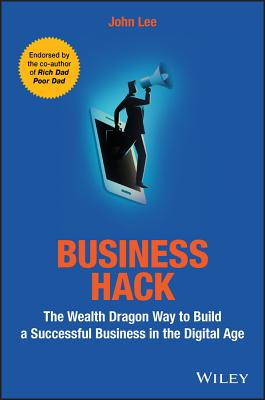 Business Hack: The Wealth Dragon Way to Build a Successful Business in the Digital Age画像