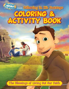 Coloring & Activity Book: Ep.09: Following in His Footsteps COLORING & ACTIVITY BK (Brother Francis) [ Entertainment Inc Herald ]
