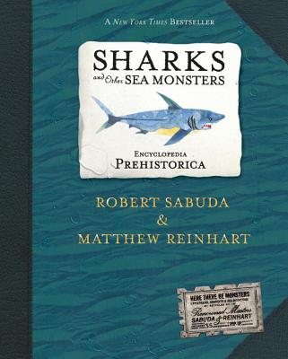 Encyclopedia Prehistorica Sharks and Other Sea Monsters: The Definitive Pop-Up POP UP-ENCY P...
