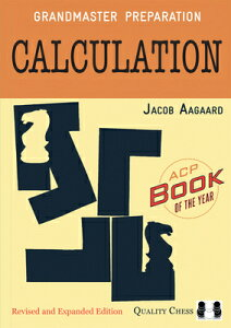 Grandmaster Preparation: Calculation GRANDMASTER PREPARATION CALCUL [ Jacob Aagaard ]