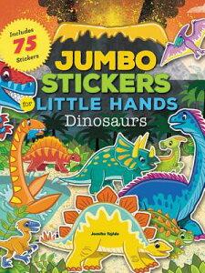 Jumbo Stickers for Little Hands: Dinosaurs: Includes 75 Stickers STICKER BK-JUMBO STICKERS FOR (Jumbo Stickers for Little Hands) [ Jomike Tejido ]