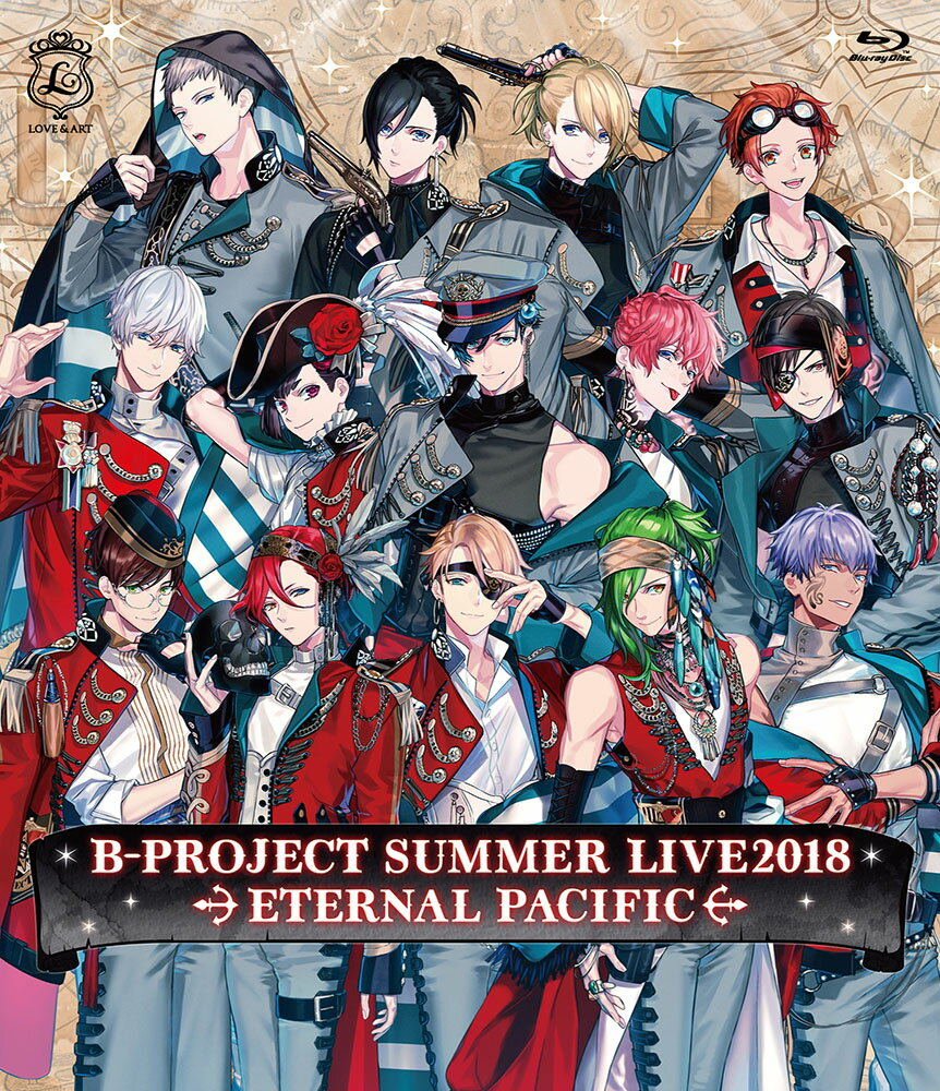 B-PROJECT SUMMER LIVE2018 〜ETERNAL PACIFIC〜(初回生産限定盤)【Blu-ray】
