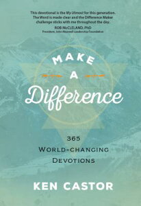Make a Difference: 365 World-Changing Devotions MAKE A DIFFERENCE [ Ken Castor ]