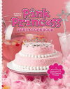 【送料無料】Barbara Beery's Pink Princess Party Cookbook [ Barbara Beery ]