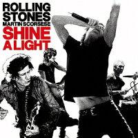 ザ・ローリング・ストーンズXマーティン・スコセッシ「シャイン・ア・ライト」オリジナル・サウンドトラック