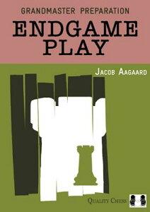 Grandmaster Preparation: Endgame Play GRANDMASTER PREPARATION ENDGAM (Grandmaster Preparation) [ Jacob Aagaard ]