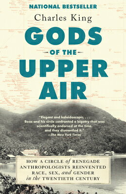 Gods of the Upper Air: How a Circle of Renegade Anthropologists Reinvented Race, Sex, and Gender in画像