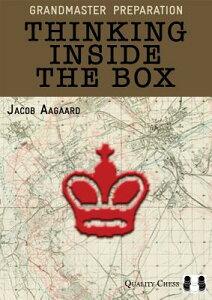 Grandmaster Preparation: Thinking Inside the Box THINKING INSIDE THE BOX [ Jacob Aagaard ]
