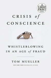 Crisis of Conscience: Whistleblowing in an Age of Fraud CRISIS OF CONSCIENCE -LP [ Tom Mueller ]