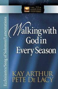 Walking with God in Every Season WALKING W/GOD IN EVERY SEASON (New Inductive Studies) [ Kay Arthur ]