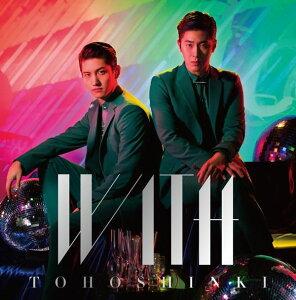 【楽天ブックスならいつでも送料無料】WITH (Type-B CD+DVD) [ 東方神起 ]