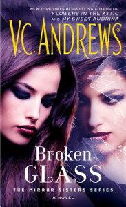 Broken Glass, Volume 2 BROKEN GLASS V02 (Mirror Sisters) [ V. C. Andrews ]