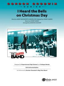 【輸入楽譜】マークス, Johnny: I Heard the Bells on Christmas Day(ビッグバンド)/グッドウィン編曲: スコアとパート譜セット [ マークス, Johnny ]