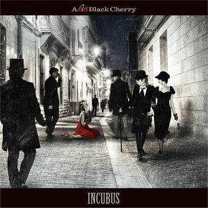 【楽天ブックスならいつでも送料無料】INCUBUS (初回限定盤 CD+DVD) [ Acid Black Cherry ]