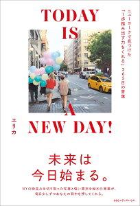 TODAY IS A NEW DAY! ニューヨークで見つけた「1歩踏み出す力をくれる」365日の言葉