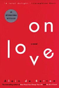 On Love ON LOVE REV/E [ Alain de Botton ]