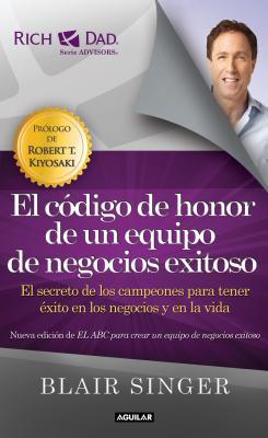 El Codigo de Honor de Un Equipo de Negocios Exitoso SPA-CODIGO DE HONOR DE UN EQUI [ Blair Singer ]