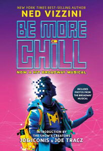 Be More Chill (Broadway Tie-In) BE MORE CHILL BROADWAY TIE IN [ Ned Vizzini ]