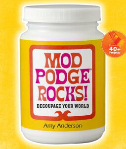 【送料無料】Mod Podge Rocks!: Decoupage Your World