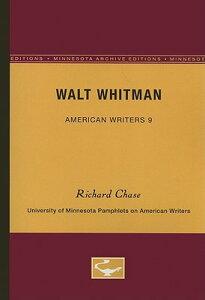 Walt Whitman - American Writers 9: University of Minnesota Pamphlets on American Writers WALT WHITMAN - AMER WRITERS 9 (University of Minnesota Pamphlets on American Writers (Paperback)) [ Richard Chase ]