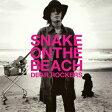 DEAR ROCKERS [ SNAKE ON THE BEACH ]