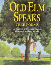 Old ELM Speaks: Tree Poems OLD ELM SPEAKS [ Kate Kiesler ]