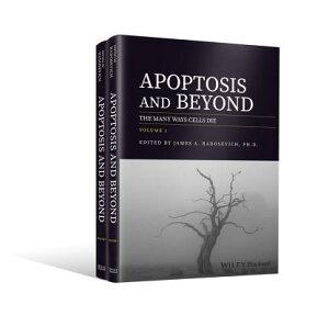 Apoptosis and Beyond, 2 Volume Set: The Many Ways Cells Die APOPTOSIS & BEYOND 2 VOLUME SE [ James A. Radosevich ]