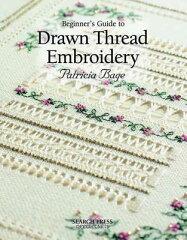 【送料無料】Beginner's Guide to Drawn Thread Embroidery [ Patricia Bage ]