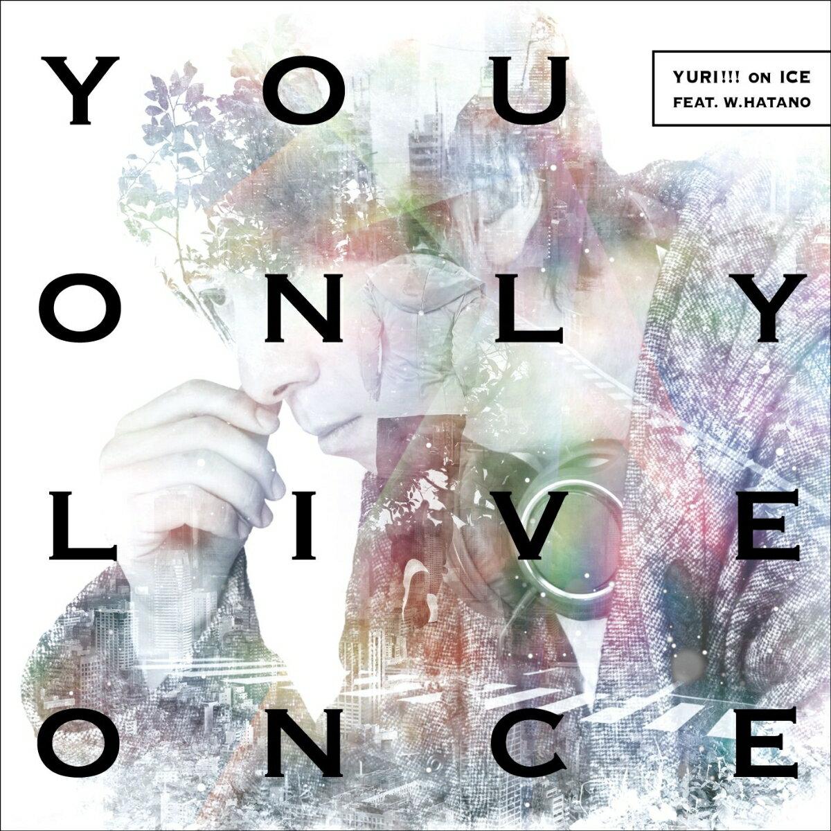 アニメソング, その他 You Only Live Once (CDDVD) YURI!!! on ICE feat.w.hatano