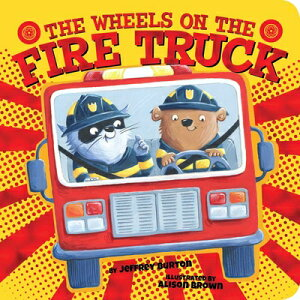 The Wheels on the Fire Truck WHEELS ON THE FIRE TRUCK-BOARD (Wheels on The...) [ Jeffrey Burton ]