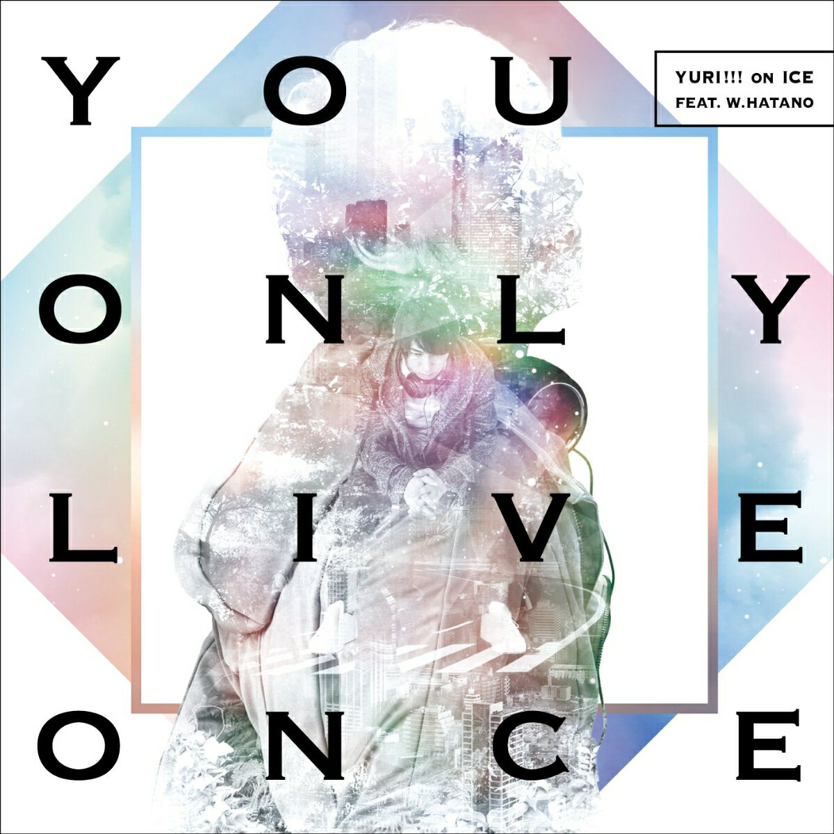 アニメソング, その他 You Only Live Once YURI!!! on ICE feat.w.hatano