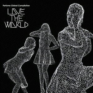 "【送料無料】Perfume Global Compilation ""LOVE THE WORLD""(初回限定盤 CD+DVD) [ Perf..."