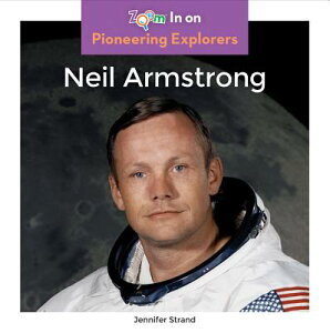 Neil Armstrong NEIL ARMSTRONG (Pioneering Explorers) [ Jennifer Strand ]