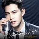 SPARKLING NIGHT (初回限定盤 CD+DVD) [ イ・ジョンヒョン ]