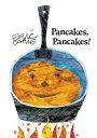 Pancakes, Pancakes! PANCAKES PANCAKES R/E (World of Eric Carle) [ Eric Carle ]
