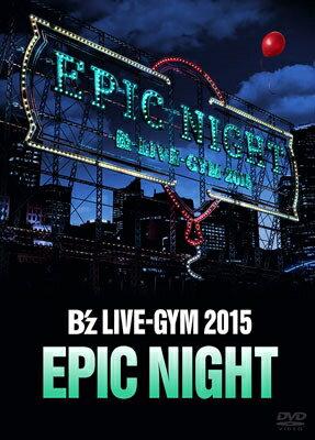 邦楽, ロック・ポップス Bz LIVE-GYM 2015 -EPIC NIGHT- Bz